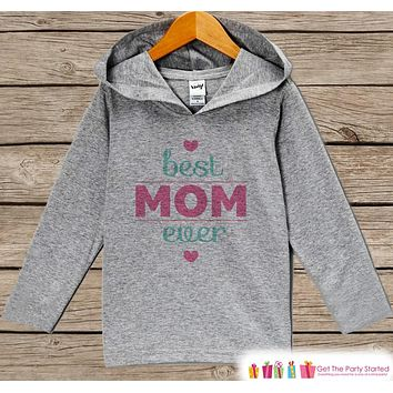 Girl's Mother's Day Outfit - Pink Kids Hoodie - Best Mom Ever Shirt - Children's Pullover - Grey Toddler Hoodie - Infant Hoodie - Baby Girls