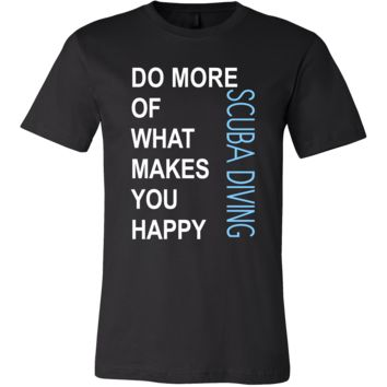 Scuba Diving Shirt - Do more of what makes you happy Scuba Diving- Hobby Gift