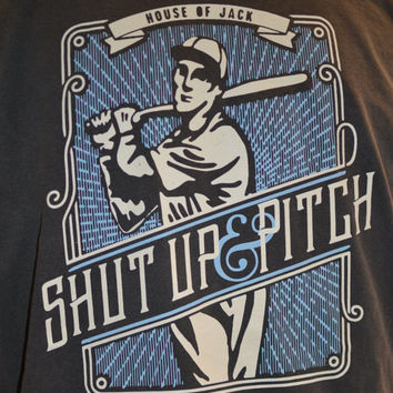 Shut Up and PITCH BASEBALL T-SHIRT