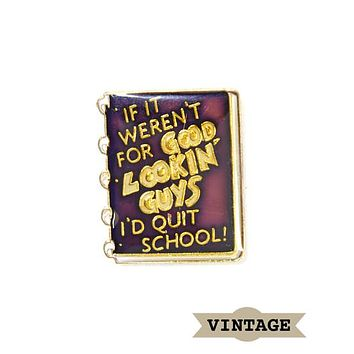 Good Lookin' Guys Vintage Pin