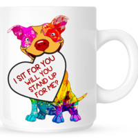 I sit for you - will you stand up for me? - Pit Bull Mug