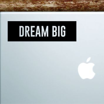 Dream Big Rectangle Laptop Apple Macbook Quote Wall Decal Sticker Art Vinyl Inspirational Motivational Teen