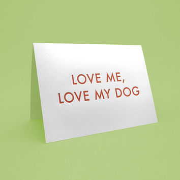 On Sale Dog Lover's Card w/ Envelope - 5x7 debossed - Love me, love my dog