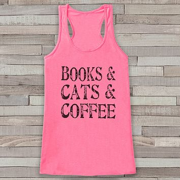 Books, Cats & Coffee Tank Top - Cat Lover Gift Idea - Women's Shirt - Gift for Her - Gift for Mom - Novelty Coffee Tank - Funny Tshirts