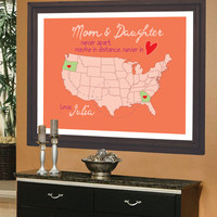 Long Distance Mother- Daughter Map,Personalized Map for Mother and Daughter Unique ANY State Artwork