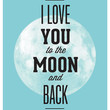 Inspirational Poster Typography Quote Home Decor  love art Print Minimalist poster  Wall Art -  I love you to the moon and back