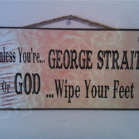 Unless You're George Strait or God