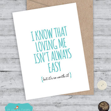 Boyfriend Card I love you card Funny Boyfriend card Girlfriend Card Funny Birthday Card Fun  - I know that loving me isn't always easy