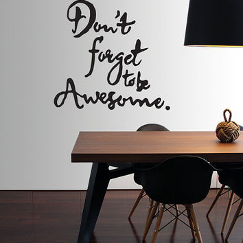 Don't Forget to Be Awesome Vinyl Decal