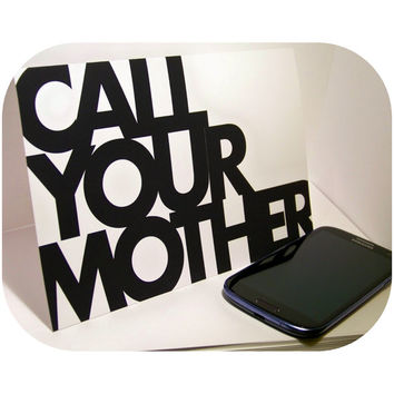 Call Your Mother Reminder Card//A9//8.5x5.5 Inches//Funny Greeting Card//Text Inside//Custom Text//Blank Inside//Envelope Included