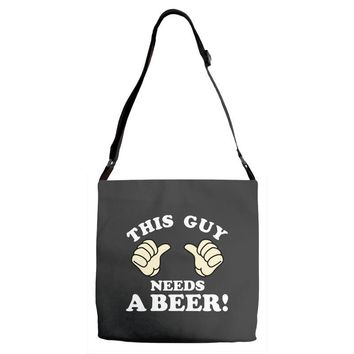 This Guy Needs a Beer Adjustable Strap Totes