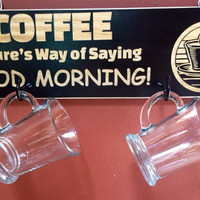 Coffee Nature's Way to say Good Morning! Sign & Coffee Cup Holder