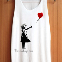 Banksy Shirt There is Always Hope Shirts Top Tank Top Tee Tunic Singlet Women - Size S M L