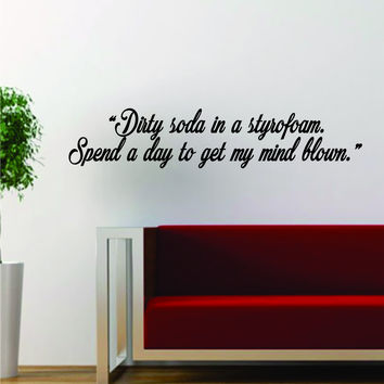 Dirty Soda in a Styrofoam Future Lyrics Quote Decal Sticker Wall Vinyl Art Words Decor Music Rap