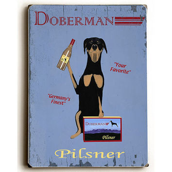 Doberman Pilsner by Artist Ken Bailey Wood Sign