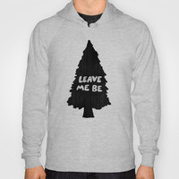 Leave Me Be. Hoody by Nick Nelson | Society6