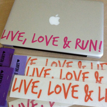 Live Love Lift an Run Sticker Decals for Cars, Laptops or Notebooks