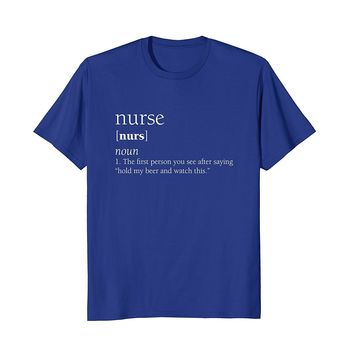 Nurse Definition T Shirt- Funny Hold My Beer Gift