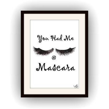 You had me at mascara, eye lashes picture, makeup quote, Printable vanity Wall decor, decals, girl gifts, chanel decoration, decal bathroom