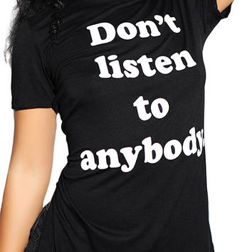 The Bitchism Don't Listen Tee in Black