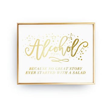 Alcohol Because Great Story, Wedding Decoration, Wedding Signs, Real Gold Foil Print,Wedding Print,Gold Foil Sign Wedding,Wedding Wall Decor
