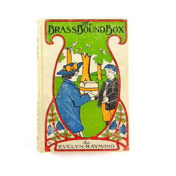 The Brass Bound Box Harcover Book from 1905 by Evelyn Raymond and Illustrated by Diantha W. Horne