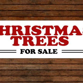 Christmas Trees For Sale Aluminum Sign