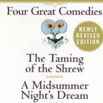 Four Great Comedies: The Taming of the Shrew, a Midsummer Night's Dream, the Tempest, Twelfth Night (Signet Classic Shakespeare)