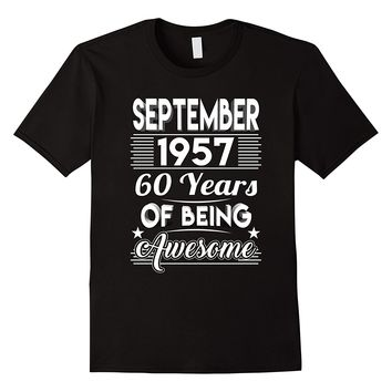 September 1957 60 Years Of Being Awesome Shirt