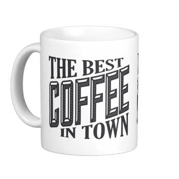 Vintage The Best Coffee in Town Coffee Mug
