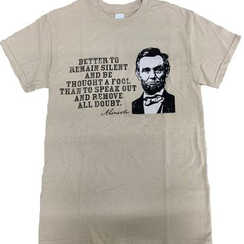 Abe Lincoln T-Shirt Better To Remain Silent Beige Tee
