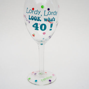 Wine Glass Sayings, Birthday Wine Glass, Funny Wine Glass, 40th Birthday Gift, Silly Wine Glass Sayings, Personalized Glasses, Wine Gift