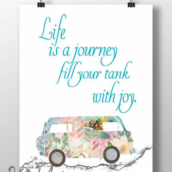Watercolor Camper van print Inspirational quote Art Volkswagen Camper decor VW Enjoy the journey fill your tank with joy 16x20 5x7 8x10