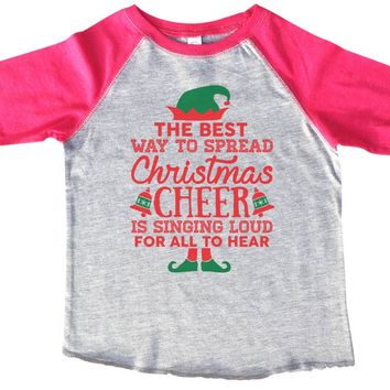 The Best Way To Spread Christmas Cheer Is By Singing Loud For All To Hear BOYS OR GIRLS BASEBALL 3/4 SLEEVE RAGLAN - VERY SOFT TRENDY SHIRT 1963