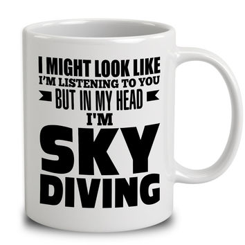 In My Head I'm Sky Diving