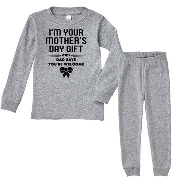 i am your mothers day gift, dad says you're welcome Infant long sleeve pajama set