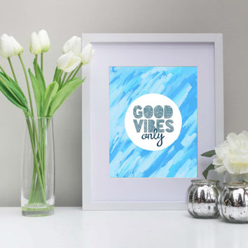Good Vibes Only Art, 8x10 Inch, Printable, Instant Download, Faux Glitter, Blue Glitter Art