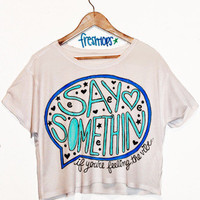 Say Somethin | fresh-tops.com
