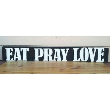 Eat pray love wood kitchen sign, Hand painted eat pray love sign, kitchen eat pray love sign, kitchen wood wall decor, Wood eat wall decor