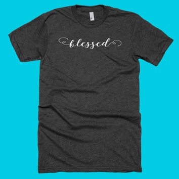 Blessed Motivational Saying Tshirt  Great Gift for Moms! Gift for her, sister, daughter, best friend! Great for workouts!