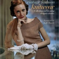 Vintage Fashion: Knitwear: Collecting and Wearing Designer Classics
