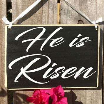 8x6 He Is Risen Wood Sign