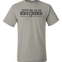 Trust me, I'm an Engineer - graduation gift idea for civil computer electrical mechanical engineering major degree tshirt t-shirt tee shirt