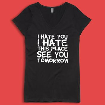 I Hate You I Hate This Place Squat Workout Funny Fitness Gym Crossfit Funny Workout Women'S V Neck