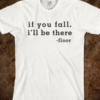 If You Fall I'll Be There-Unisex White T-Shirt