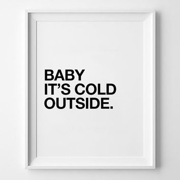 Baby quote Print, inspirational, scandinavian, poster, kids room, minimal, home decor, mottos, christmas, nursery, it's cold outside