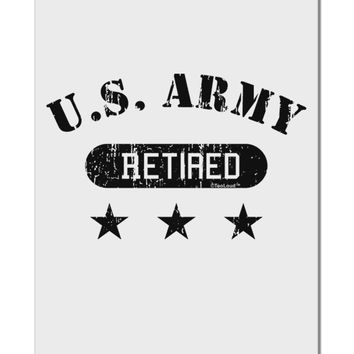 "Retired Army Aluminum 8 x 12"" Sign by TooLoud"