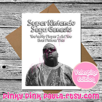 Notorious Big (Funny Valentine Card. Valentine Card Her. Valentines Day Card. Love Card For Him. Biggie Smalls. I Love You Card. Big Biggie)