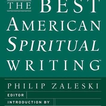 The Best American Spiritual Writing 2008 (Best American Spiritual Writing)