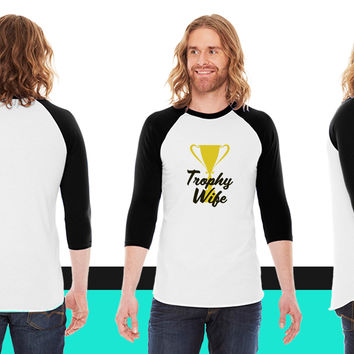 Trophy Wife American Apparel Unisex 3/4 Sleeve T-Shirt